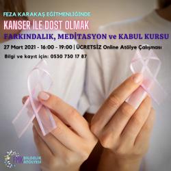 Kanser İle Dost Olmak